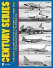 The Century Series: The USAF Quest for Air Supremacy, 1950-1960: F-100 o F-101 o F-102 o F-104 o F-105 o F-106 by Ted Spitzmiller (Hardback, 2012)