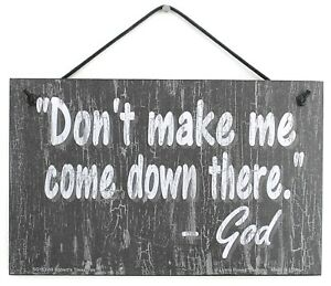 5x8-Sign-Don-039-t-Make-Me-Come-Down-There-GOD-Quote-Jesus-Church-Religious-Faith