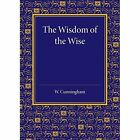 The Wisdom of the Wise: Three Lectures on Free Trade Imperialism by William Cunningham (Paperback, 2014)