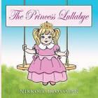 The Princess Lullaby by Nikkole Brossman (Paperback / softback, 2013)