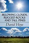 Billowing Clouds, Rugged Rocks and Tall Pines by David Hoye (Hardback, 2010)