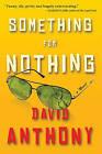 Something for Nothing by David Anthony (Paperback / softback, 2011)