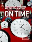 On Time by Alexandra Martini, Hannes Bohringer (Hardback, 2011)