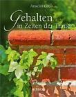 Gehalten in Zeiten der Trauer von Pater Anselm Grün (2016, Gebundene Ausgabe)