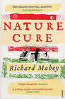Nature Cure by Richard Mabey (Paperback, 2008)