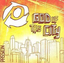 God of This City - Passion (Christian) (CD, 2008, Six Steps Records)