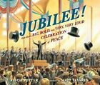 Jubilee!: One Man's Big, Bold, and Very, Very Loud Celebration of Peace by Alicia Potter (Hardback, 2014)
