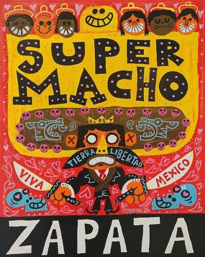Gutierrez Mexican Art Print El Mexicano Super Macho Zapata Jorge R