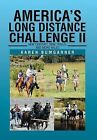 America's Long Distance Challenge II: New Century, New Trails, and More Miles by Karen Bumgarner (Hardback, 2013)