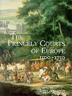 The Princely Courts of Europe by Orion Publishing Co (Hardback, 1999)