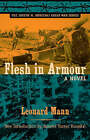 Flesh in Armour: A Novel by Leonard Mann (Paperback, 2008)