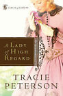 A Lady of High Regard by Tracie Peterson (Paperback, 2007)