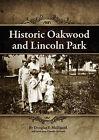 Historic Oakwood and Lincoln Park by Douglas Stuart McDaniel, Jacob Knox Chandler McDaniel (Paperback / softback, 2010)