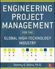 Engineering Project Management for the Global High Technology Industry by Sammy G. Shina (Hardback, 2014)