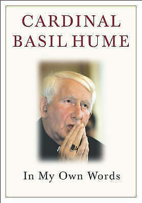 """AS NEW"" Cardinal Basil Hume: In My Own Words, Bertodano, Teresa de, Book"