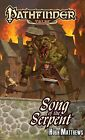Pathfinder Tales: Song of the Serpent by Hugh Matthews (Paperback, 2012)