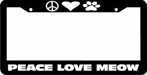 PEACE LOVE MEOW cat kitten kitty License Plate Frame
