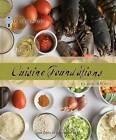 Le Cordon Bleu Cuisine Foundations: Basic Classic Recipes by The Chefs of Le Cordon Bleu, Le Cordon Bleu (Spiral bound, 2010)