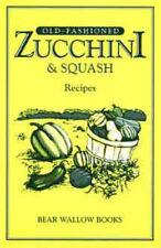 Old-Fashioned Zucchini Squash Recipes Cookbook Bear Wallow Books NEW 1989