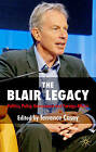The Blair Legacy: Politics, Policy, Governance, and Foreign Affairs by Palgrave Macmillan (Paperback, 2009)