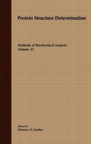 Methods of Biochemical Analysis: Protein Structure Determination 36 by...
