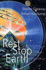 Rest Stop Earth by Stan Gazaway, Bob Kernkamp (Paperback / softback, 2000)