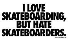 SKATE MENTAL - Skateboard Sticker - I Love Skateboarding but Hate Skateboarders!