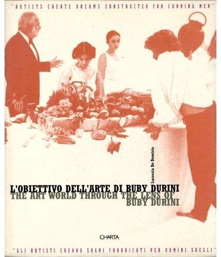 L'obiettivo dell'arte di Buby Durini The art world through the lens of.. (3261#)