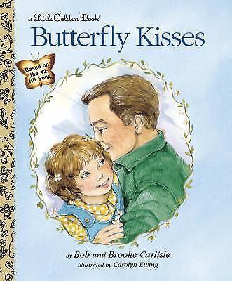 1 of 1 - Butterfly Kisses - Bob Brooke Carlisle Hardcover Little Golden
