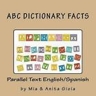 ABC Dictionary Facts. Parallel Text English/Spanish by Mia Gioia (Paperback / softback, 2016)