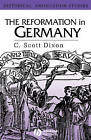The Reformation in Germany by C. Scott Dixon (Hardback, 2002)