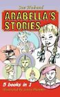 Arabella's Stories by Sue Huband 9781425965976 Paperback 2006
