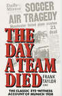 The Day a Team Died by Frank Taylor (Paperback, 1995)