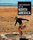 Contemporary Art in North America by Michael Wilson (Hardback, 2011)