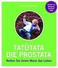 Tatütata - die Prostata von Dodo Glehn und Kagee Glehn (2013, Taschenbuch)