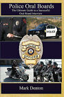 Police Oral Boards: The Ultimate Guide to a Successful Oral Board Interview by Mark Denton (Paperback / softback, 2009)
