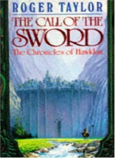 The Call of the Sword (The chronicles of Hawklan) By Roger Taylor