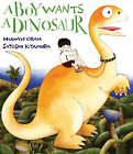 A Boy Wants A Dinosaur by Hiawyn Oram (Paperback, 2006)