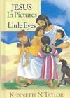 Jesus in Pictures for Little Eyes by Dr Kenneth N Taylor (Hardback)