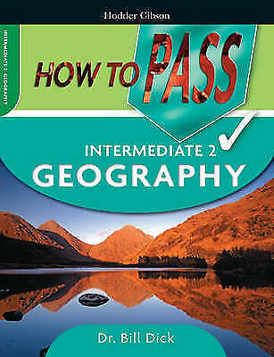 Dick, Bill, How To Pass Intermediate 2 Geography: Level 2 (How To Pass - Interme