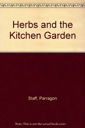 New, Herbs and the Kitchen Garden, Staff, Parragon, Book