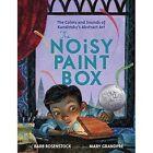 The Noisy Paint Box by Barb Rosenstock (Hardback, 2014)