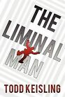 The Liminal Man by Todd Keisling (Paperback / softback, 2012)