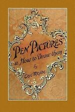 Pen Pictures and How to Draw Them : A Practical Handbook on the Various...
