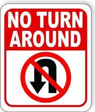 No Turn Around No U Turn Symbol Aluminum Composite Outdoor Sign Long Lasting