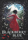 Blackberry Blue: And Other Fairy Tales by Jamila Gavin (Hardback, 2013)