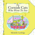 The Cornish Cats Who Went to Sea by Michelle Cartlidge (Paperback, 2004)