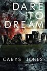 Dare to Dream by Dr Carys Jones (Paperback / softback, 2015)