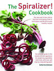 The Spiralizer! Cookbook: The New Way to Low-Calorie and Low-Carb Eating : How-to Techniques and 75 Deliciously Healthy Recipes by Catherine Atkinson (Hardback, 2015)