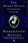 The Merry Heart: Reflections on Books, Art, Writing, Morality and Magic by Robertson Davies (Paperback, 1998)